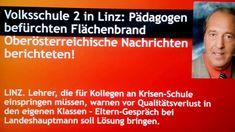 Volksschule 2 in Linz: Pädagogen befürchten Flächenbrand - VS Dir. Ludwig, Videos, Linz, Teachers, Messages, Parents