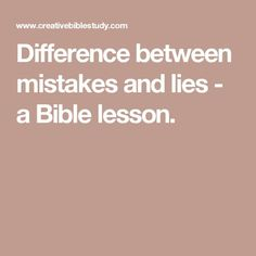 Difference between mistakes and lies - a Bible lesson. Teen Sunday School Lessons, Teen Bible Lessons, Kids Church Lessons, Bible Object Lessons, Bible Study For Kids, Children Church, Kids Bible, Youth Group Lessons, Youth Groups