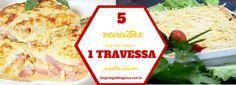 5 receitas para sujar uma travessa - Cardápio semanal :http://blogchegadebagunca.com.br/5-receitas-para-sujar-apenar-uma-travessa-cardapio-semanal/