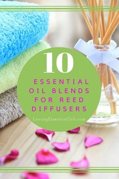 How To Create A Reed Diffuser With 10 Essential Oil Blend Recipes | Tutorial Video | DIY Essential Oils Recipe | 10 Homemade Diffuser Blends | Aromatherapy Oils