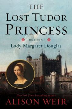 The Lost Tudor Princess: The Life of Lady Margaret Douglas, the latest work of one of my very favorite Tudor authors, Alison Weir! (and of course one of the premier Tudor authors and historians) Should be a fascinating read, and anything by Alison Weir is worth reading of course!