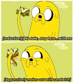 Adventure Time Quotes - Jake the Dog>>>> the story of my life Adventure Time Quotes, Finn Jake, Finn The Human, Jake The Dogs, Dog Quotes, Live Action, Making Out, Nerdy, Adventure Time