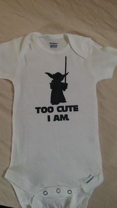 "Star Wars inspired t-shirt, ""Too Cute I Am"" Yoda shirt, Star Wars Baby, Custom Onsie Available in all sizes, Newborn to adult"
