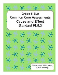 This document contains an informational text passage plus assessments in two different formats for assessing student understanding. This assessment focuses on cause and effect relationships which is Common Core Standard RI.5.3. Choose from using the multiple choice or written response formats in this document. Or, use both! This document also contains an answer key and an assessment rubric.