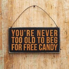 You Are Never Too Old To Beg For Free Candy Pictures, Photos, and Images for Fac… - Halloween Halloween Tags, Holidays Halloween, Halloween Crafts, Halloween Decorations, Halloween Ideas, Halloween 2019, Halloween Window, Vintage Halloween, Favorite Holiday