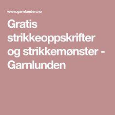 Gratis strikkeoppskrifter og strikkemønster - Garnlunden