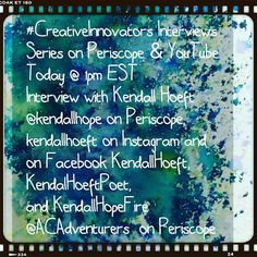 #CreativeInnovators Interviews  Series on Periscope & YouTube  Today @ 1pm EST Interviewwith Kendall Hoeft  @kendallhope on Periscope kendallhoeft on Instagram and on Facebook KendallHoeft KendalHoeftPoet and KendallHopeFire  @ACAdventurers on Periscope