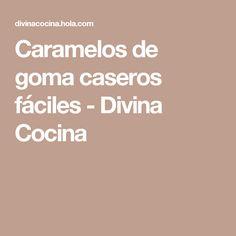 Caramelos de goma caseros fáciles - Divina Cocina