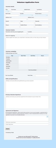 Easy to customize Online Volunteer Application Form. Use this form to collect personal information and time availability from a new volunteer candidate. Get more volunteers to help in your organization.