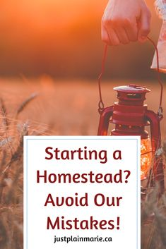 Avoid these #homesteading #mistakes - you'll make plenty of your own #homesteading via @justplainmarie