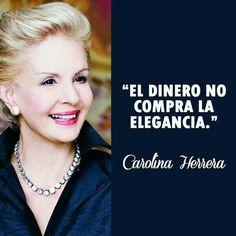 Frases&Moda♡ Carolina Herrera
