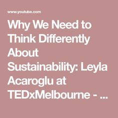Leyla Acaroglu (A-jar-a-loo) is a sustainability strategist and leading proponent of systemic life cycle based sustainability.