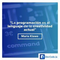 La programación es el lenguaje de la creatividad actual #DevQuotes
