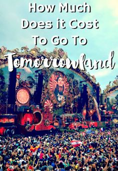 How Much does it cost to go to Tomorrowland: A full breakdown of price for the festival