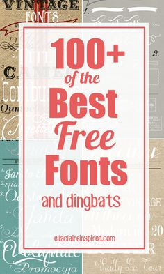 100+ of the Best Free Fonts. These are FABULOUS.