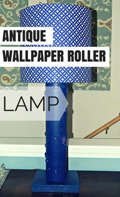 Tutorial: Wallpaper Roller Lamp Base: I've made many trips to my local antique store and every time I go I visit the same booth to look at the same thing - antique wallpaper rollers. ?I've been fascinated with them for months, but haven't quite figured out to do with them until recently. ?In really studying the height and texture of the rollers, I thou