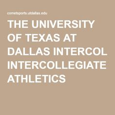 THE UNIVERSITY OF TEXAS AT DALLAS INTERCOLLEGIATE ATHLETICS