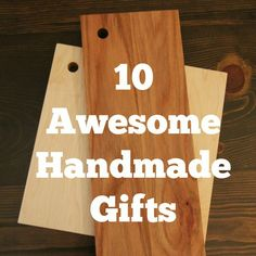 10 Awesome Handmade Gifts - From gifts for men to hostess gifts, these projects have your handmade holiday covered - Storefront Life