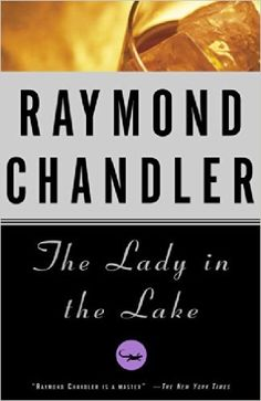 The Lady in the Lake: Raymond Chandler.