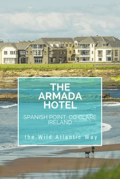 The Armada Hotel, Spanish Point, County Clare is the perfect spot to enjoy everything the Wild Atlantic Way offers, from amazing food to views to die for. Ireland|Wild Atlantic Way|Touring Ireland|visiting Ireland|Accommodations Ireland|Hotels Ireland|where to stay Ireland|Lodgings Ireland|destination Ireland|sites to see in Ireland|The Atlantic Coast of Ireland|Clare Ireland|Where to stay in Clare Ireland #irelandtravel