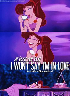 "oh yes! yes yes yes, I love this song!! :D :D ""At least out loud, I won't say I'm in love..."" #Megara #Hercules"