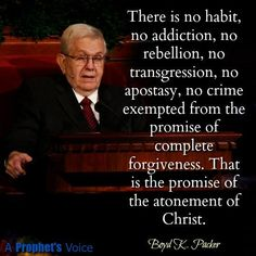 Boyd K Packer Forgiveness is a pattern of truth Uplifting Thoughts, Spiritual Thoughts, Uplifting Quotes, Spiritual Quotes, Inspirational Quotes, Spiritual Growth, Prophet Quotes, Lds Quotes, Religious Quotes