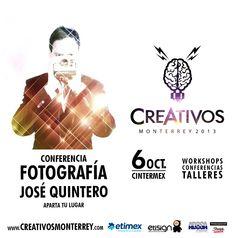 """#CREATIVOS ya tiene su lugar para """"FOTOGRAFIA"""" con Jose Quintero?? Que esperan?? Separen ya su lugar!! No queremos que te quedes con las ganas de entrar a esta conferencia.  6 de Octubre CREATIVOS en CINTERMEX  www.creativosmonterrey.com"""