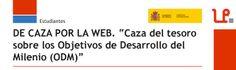 'De caza por la web: Caza del tesoro sobre los Objetivos de Desarrollo del Milenio (ODM)' por Felipe Zayas. 3º de ESO. Diversificación curricular: Ámbito lingüístico-social. Extraer y organizar informaciones. Leer el hipertexto.