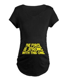 Black 'The Force Is Strong' Maternity Tee - Women by CafePress on #zulily