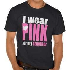 Mens I Wear Pink for my Daughter - Breast Cancer Awareness Tees  https://www.facebook.com/PinkTiesThatBind