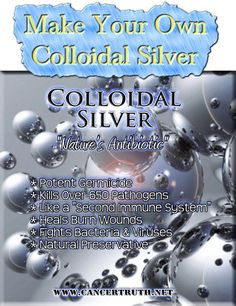Make Your Own Colloidal Silver  http://www.livinggreenandfrugally.com/make-colloidal-silver/