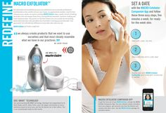 Reclaim your skin's radiant glow in just five minutes with the REDEFINE MACRO Exfoliator™. Used once a week, this hand-held, personal use exfoliation tool sweeps away dead skin cells leaving behind a smoother, healthier-looking and more luminous complexion. The proof is in the filter where you can see the dulling, dead outermost skin cells and debris that have been covering up your best skin.   www.jaclynward.myrandf.com