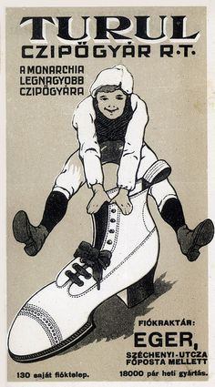 Vintage Hungarian Advertisement - Turul Shoe factory 1905 by takacsi75, via Flickr