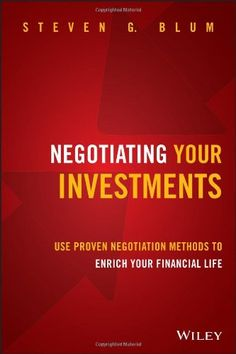 """""""Negotiating Your Investments,"""" by HGSE alumnus Steven Blum, Ed.M.'89. #hgse @harvarded"""