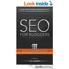 Amazon.com: SEO for Bloggers - Learn How to Rank your Blog Posts at the Top of Google's Search Results (The SEO Series Book 4) eBook: R.L. Adams: Kindle Store