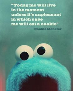 Amen cookie monster. Amen.