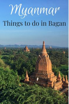 Things to do in Bagan Myanmar. #Myanmar #Burma #Bagan #travel #Asia