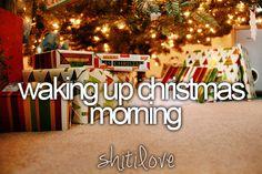 Waking up on Christmas morning