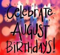 Tag someone celebrating their birthday in August and we'll pick someone for a free VIP upgrade! August Birthday Quotes, August Quotes, Birthday Month, Birthday Celebration, Birthday Pictures, Birthday Images, Birthday Greetings, Birthday Wishes, Happy Birthday