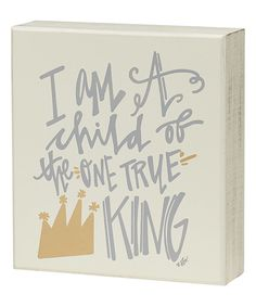 Look at this 'One True King' Box Sign on #zulily today!