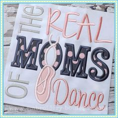 Items similar to Real Moms of Cheer or Dance Applique Shirt on Etsy Dance Gifts, Cheer Dance, Dance Mom Shirts, Embroidery Boutique, Machine Embroidery Applique, Embroidery Ideas, Real Moms, Dance Moms, Dance Outfits