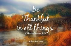 If you were given only one chance to tell God what you are thankful for ... what would it be? Sometimes we can pick and choose our thankfulness ... depending on the circumstances, but the Bible tel...