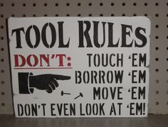 Tool Rules -- Father Dad Garage Shop Shed Wall Sign Decoration. $20.00, via Etsy.