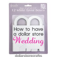 How to Have a Dollar Store Wedding  Note:  I have done things similar to this with my own wedding 11 years ago.  People at our church said our wedding was very beautiful and elegant....and the entire thing only cost $2000 (that included my dress with alterations, entire reception, a bridal tea with gifts for all of my attendants).  It CAN be done.