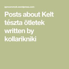 Posts about Kelt tészta ötletek written by kollarikniki