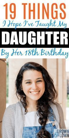 Raising teenager tips. On Her Birthday, Here are the 19 Things I Hope I've Taught My Daughter boys girls Teen quotes Teens Teens christian Raising Daughters, Raising Teenagers, Teenage Daughters, Birthday Girl Quotes, Girl Birthday, Birthday Month, Birthday Gifts, Birthday Nails, Birthday Ideas