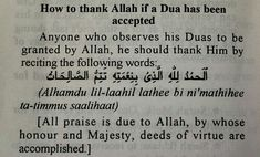 How to thank Allah if a Dua is accepted. Try to do this daily, because blessings are always around us. Including this device you're using to read this. Islamic Qoutes, Islamic Teachings, Islamic Prayer, Islamic Dua, Muslim Quotes, Religious Quotes, Islam Hadith, Islam Muslim, Allah Islam