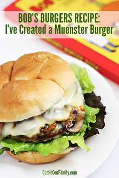 "For Bob's Burgers fans! This ""I've Created a Muenster"" Burger is a Bob's Burger recipe from The Bob's Burgers Burger Book. This simple, cheesy, mushroom-loaded burger is based off the ""Burger of the Day' in Season 1, Episode 11: Weekend at Mort's."