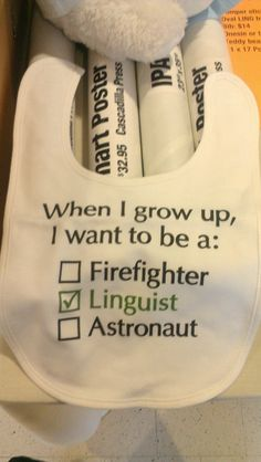 When I grow up I want to be a linguist! ... said no one ever :-(