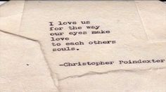 """Find and save images from the """"Christopher Poindexter Poems"""" collection by czusheena (idkczusheena) on We Heart It, your everyday app to get lost in what you love. The Words, Quotes To Live By, Me Quotes, Status Quotes, Crush Quotes, My Soulmate Quotes, Qoutes, Daily Quotes, Quotations"""